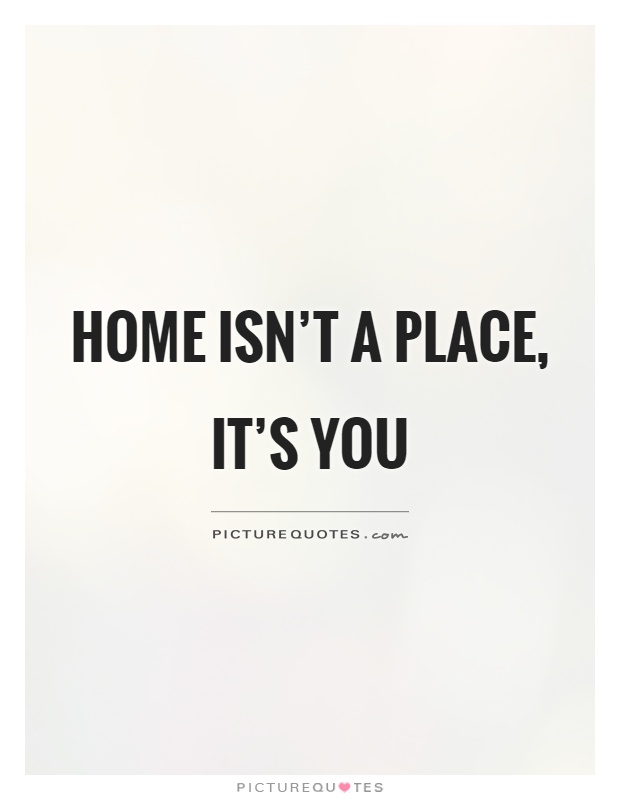home-isnt-a-place-its-you-quote-1